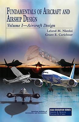 Fundamentals of Aircraft and Airship Design By Nicolai, Leland M./ Carichner, Grant E.